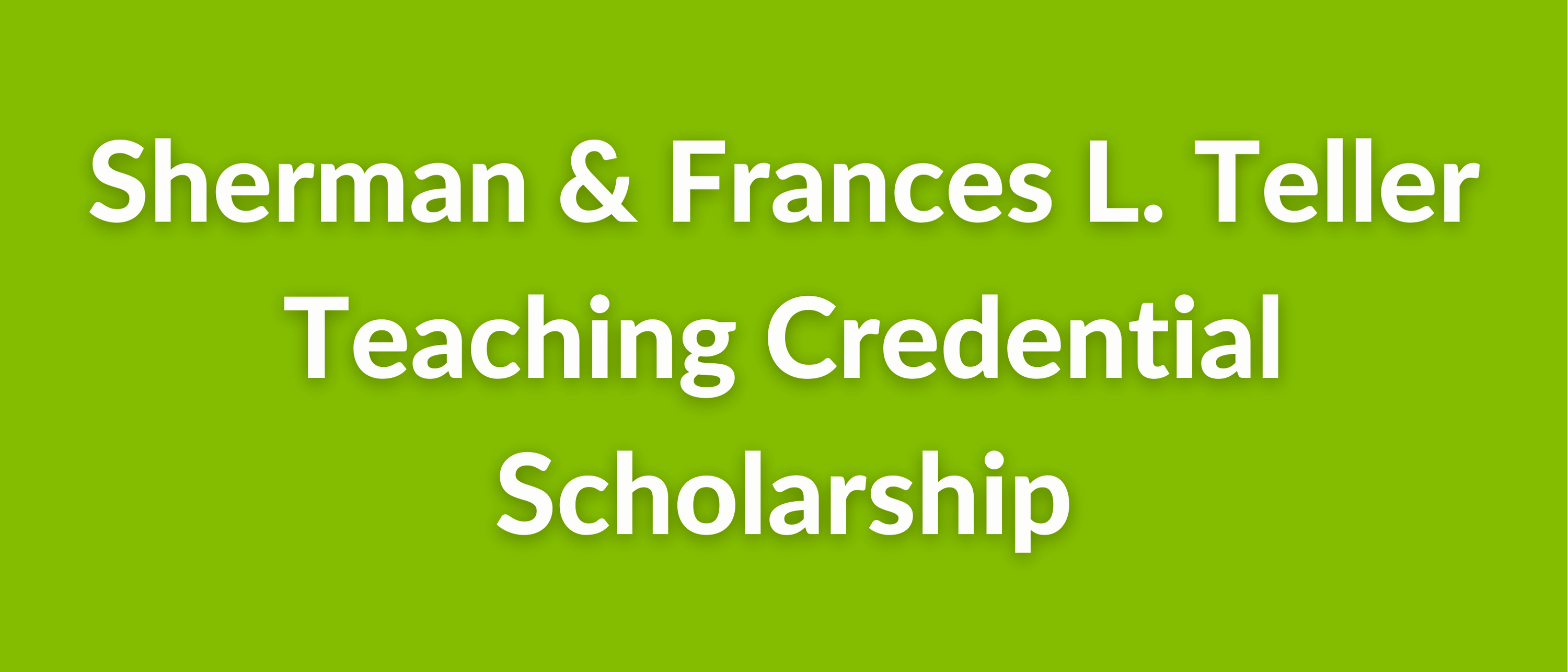 The Edith Lawrence and Frances Lawrence Teller Vocational Student Scholarship (8)